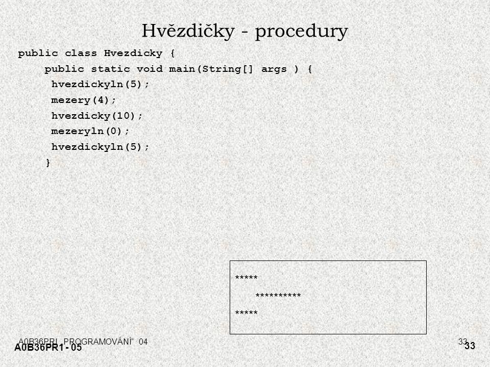 """A0B36PRI """"PROGRAMOVÁNÍ"""" 0433 A0B36PR1 - 05 33 Hvězdičky - procedury public class Hvezdicky { public static void main(String[] args ) { hvezdickyln(5);"""