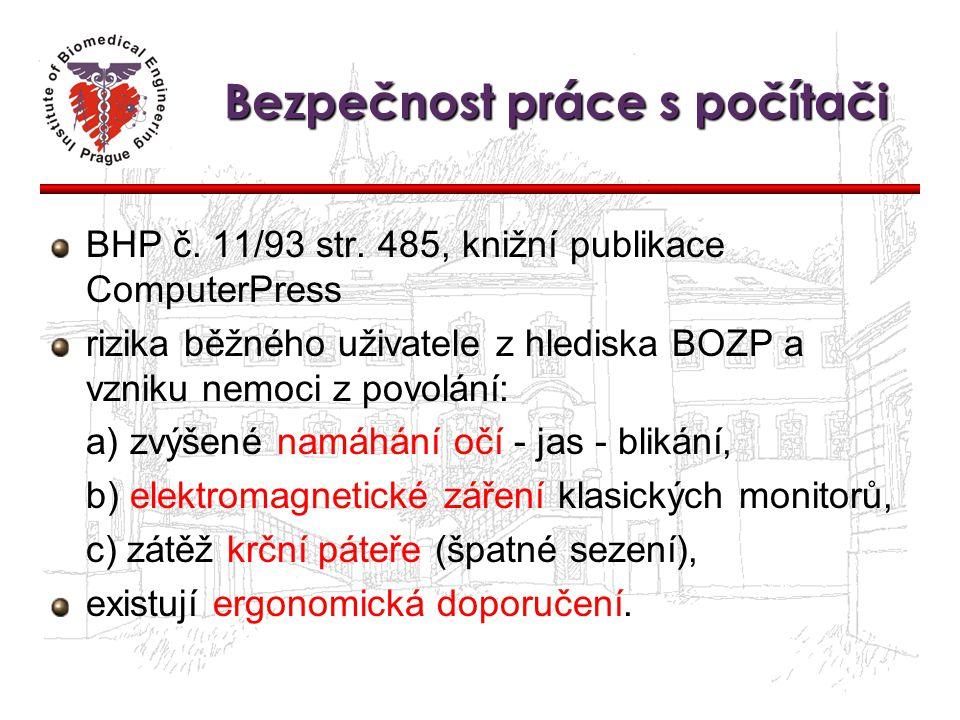 Bezpečnost práce s počítači BHP č. 11/93 str. 485, knižní publikace ComputerPress rizika běžného uživatele z hlediska BOZP a vzniku nemoci z povolání: