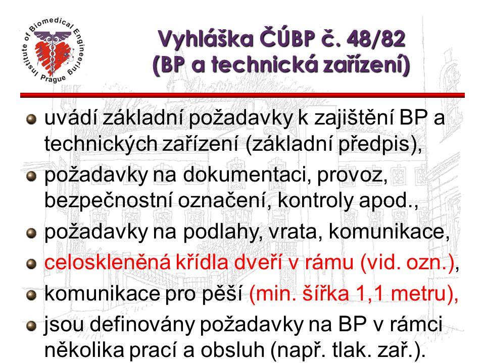 Vyhláška ČÚBP č. 48/82 (BP a technická zařízení) uvádí základní požadavky k zajištění BP a technických zařízení (základní předpis), požadavky na dokum
