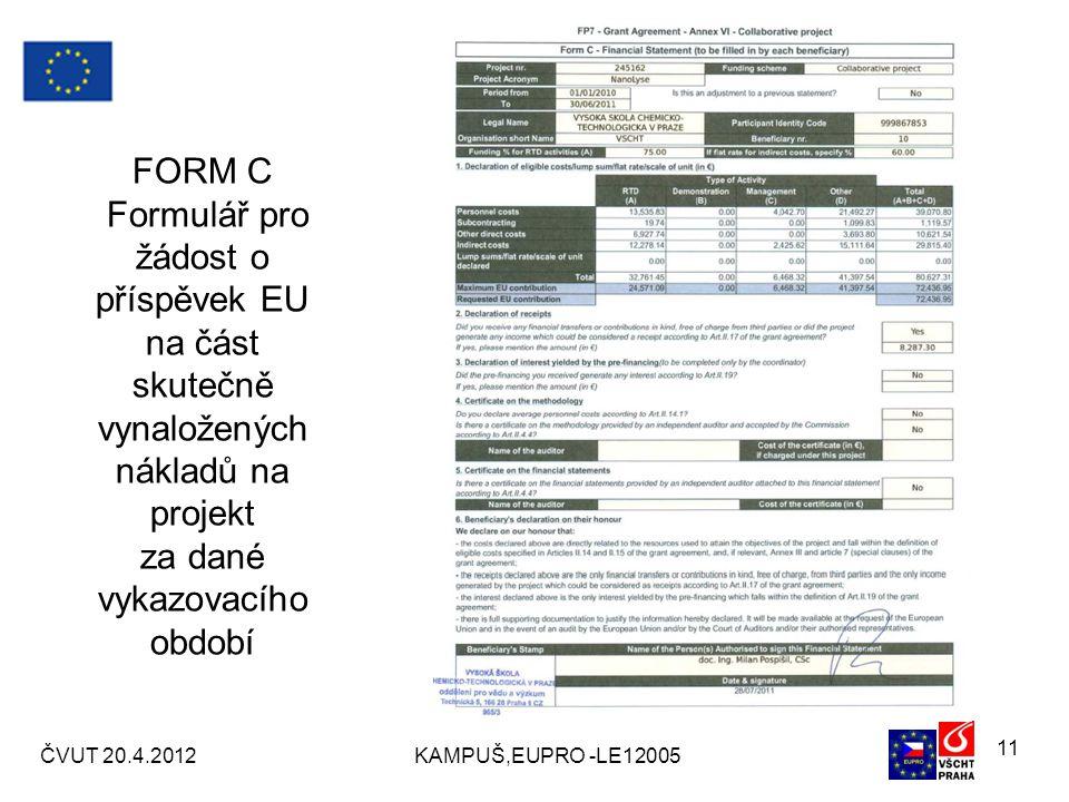 FORM C Formulář pro žádost o příspěvek EU na část skutečně vynaložených nákladů na projekt za dané vykazovacího období ČVUT 20.4.2012KAMPUŠ,EUPRO -LE12005 11