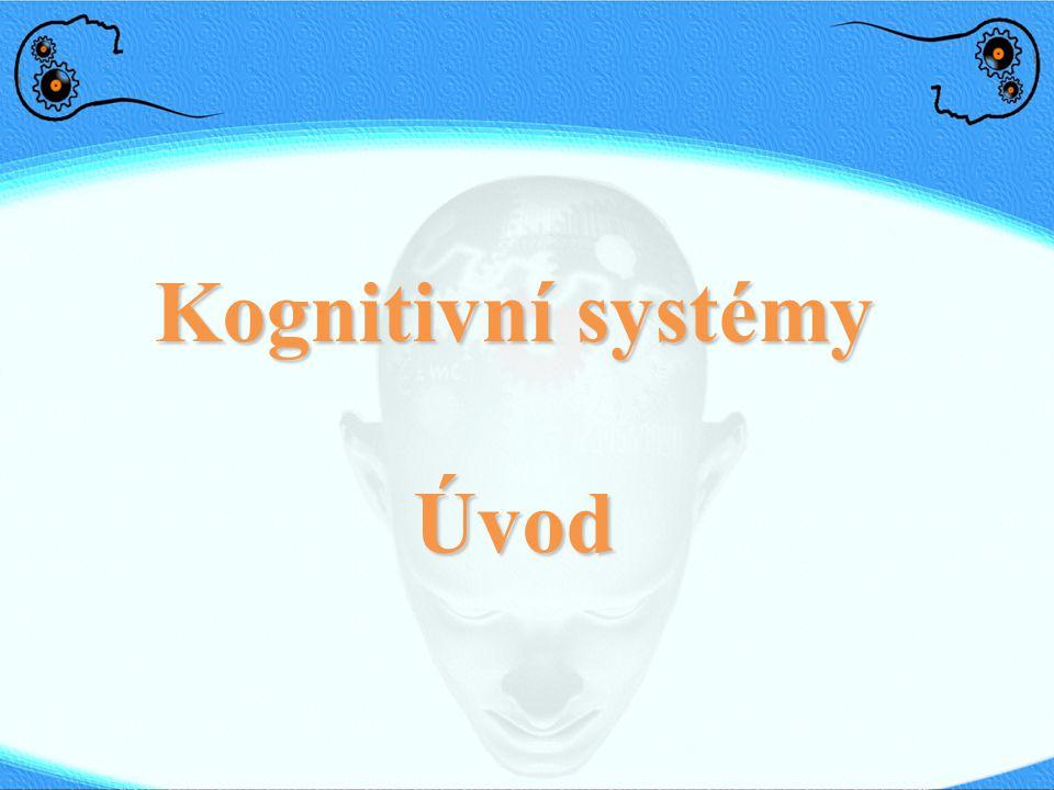 Kognitivní systémy Úvod