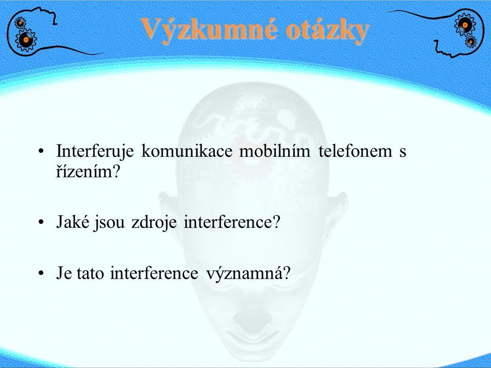 Výzkumné otázky Interferuje komunikace mobilním telefonem s řízením.