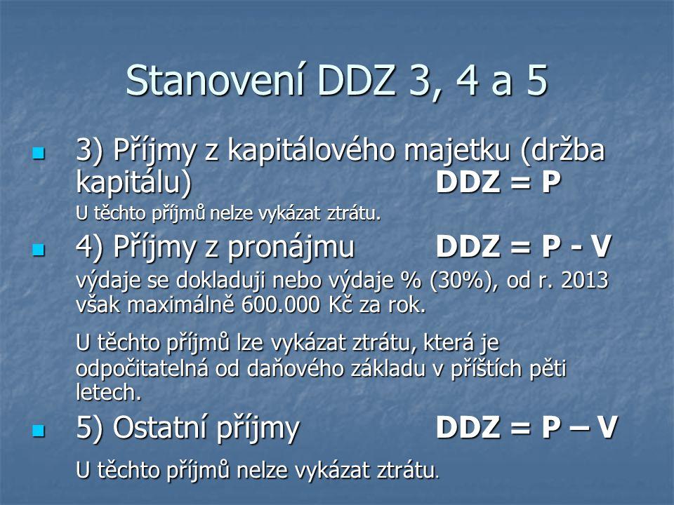 3) Příjmy z kapitálového majetku (držba kapitálu)DDZ = P 3) Příjmy z kapitálového majetku (držba kapitálu)DDZ = P U těchto příjmů nelze vykázat ztrátu
