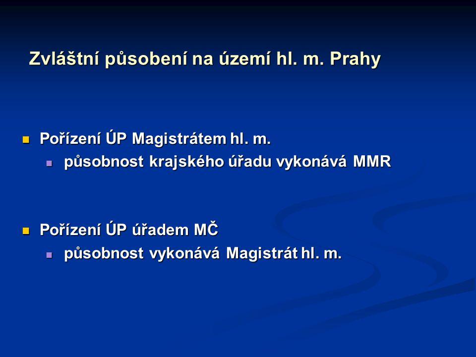 Zvláštní působení na území hl.m. Prahy Pořízení ÚP Magistrátem hl.