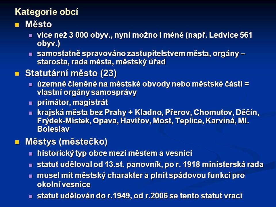 Kategorie obcí Město Město více než 3 000 obyv., nyní možno i méně (např.