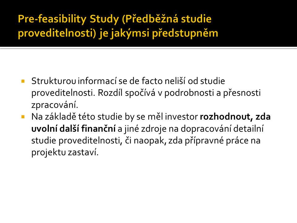  Strukturou informací se de facto neliší od studie proveditelnosti. Rozdíl spočívá v podrobnosti a přesnosti zpracování.  Na základě této studie by
