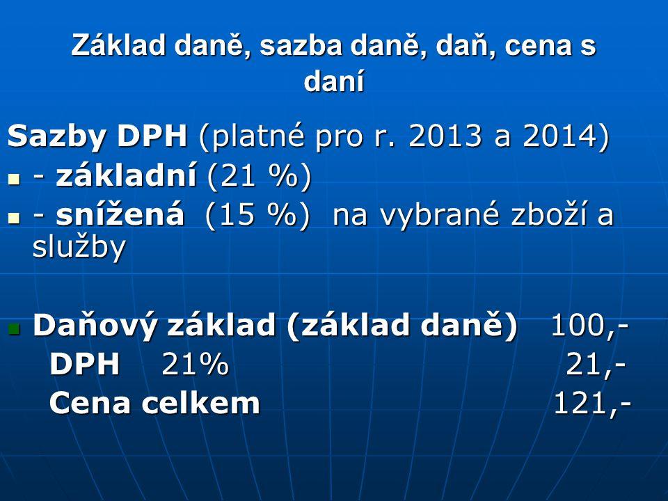 Základ daně, sazba daně, daň, cena s daní Sazby DPH (platné pro r.