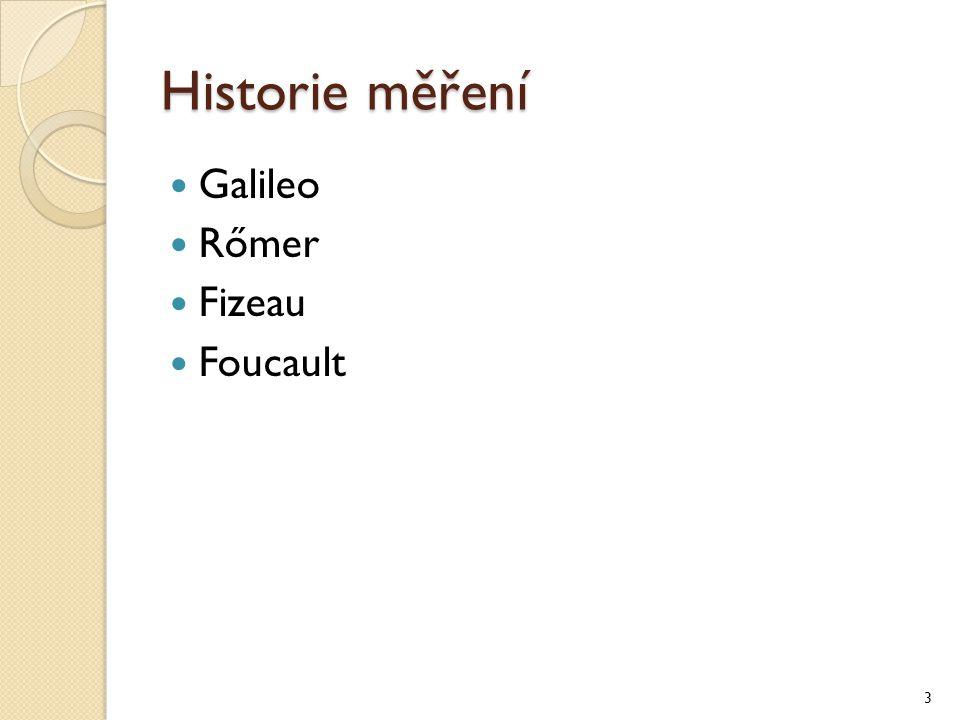 Historie měření Galileo Rőmer Fizeau Foucault 3
