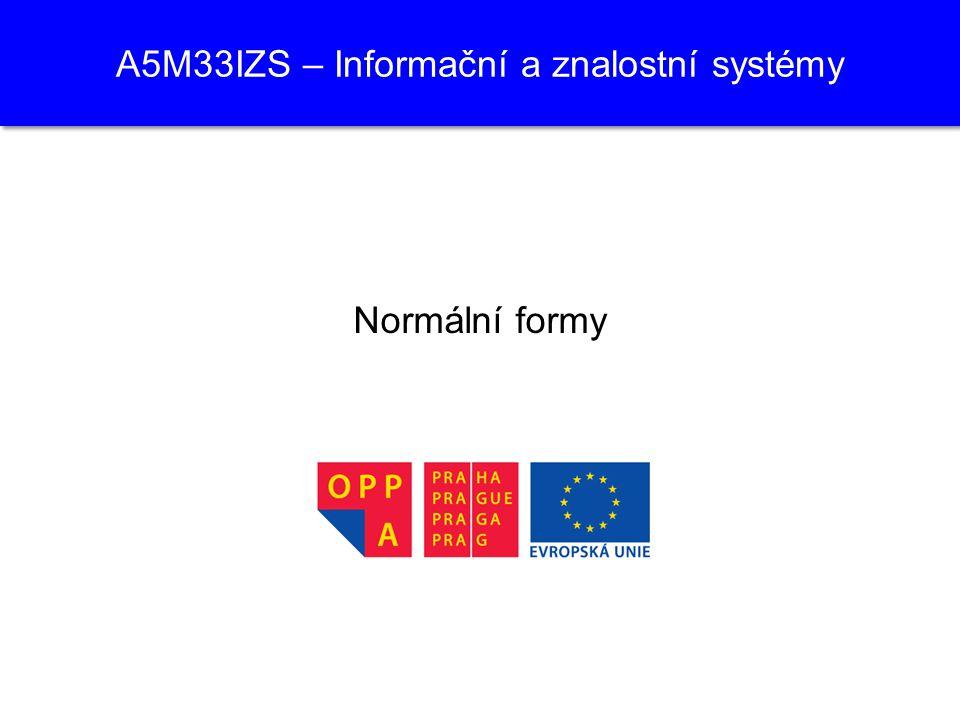 A5M33IZS – Informační a znalostní systémy Normální formy