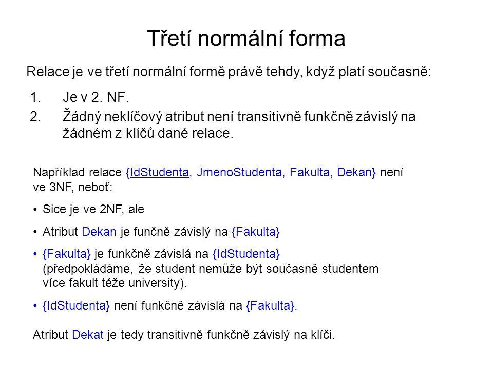 Třetí normální forma 1.Je v 2. NF.