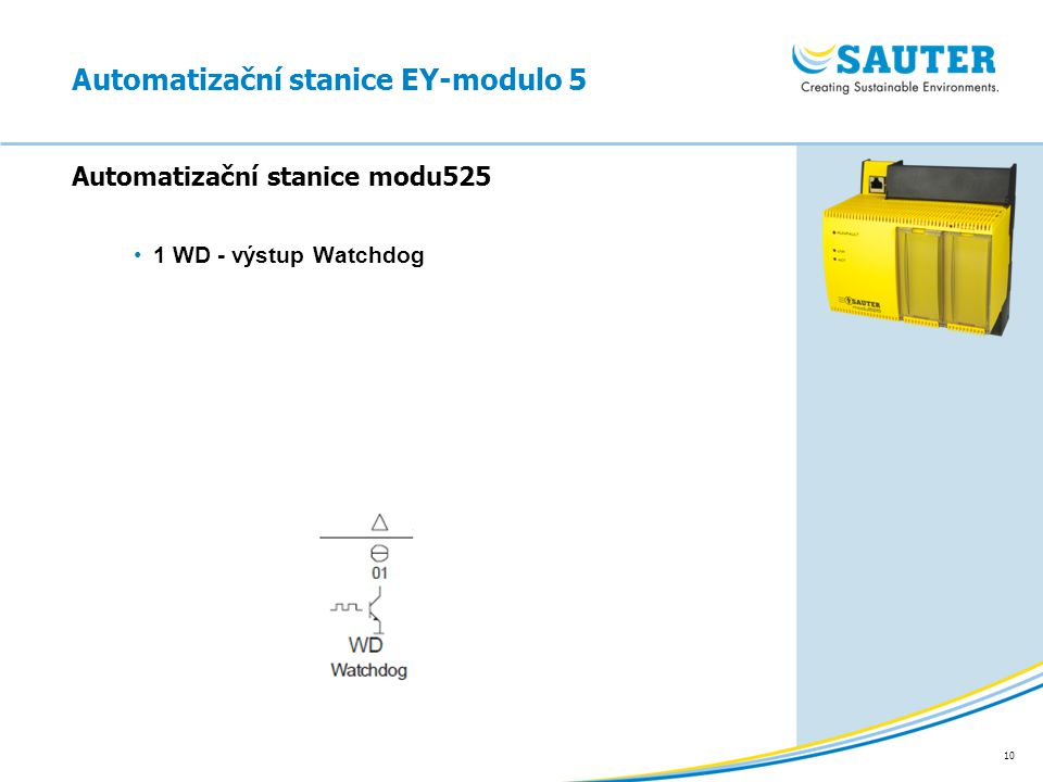 10 1 WD - výstup Watchdog Automatizační stanice modu525 Automatizační stanice EY-modulo 5
