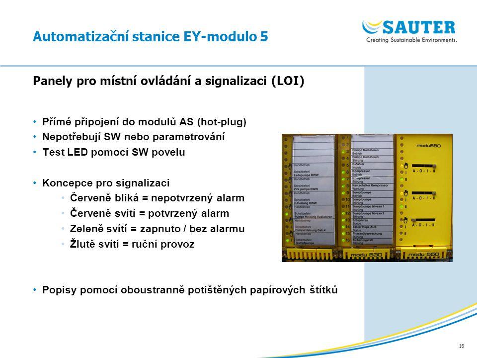 16 Přímé připojení do modulů AS (hot-plug) Nepotřebují SW nebo parametrování Test LED pomocí SW povelu Koncepce pro signalizaci Červeně bliká = nepotv