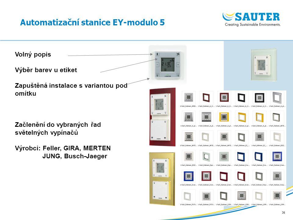 36 Automatizační stanice EY-modulo 5 Volný popis Výběr barev u etiket Zapuštěná instalace s variantou pod omítku Začlenění do vybraných řad světelných