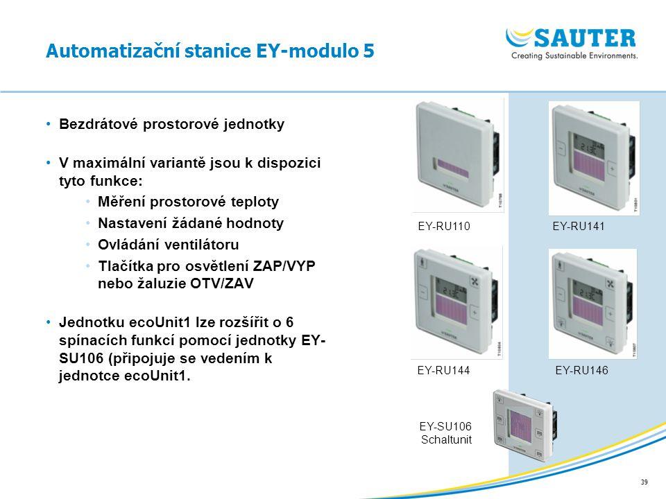 39 Automatizační stanice EY-modulo 5 Bezdrátové prostorové jednotky V maximální variantě jsou k dispozici tyto funkce: Měření prostorové teploty Nasta