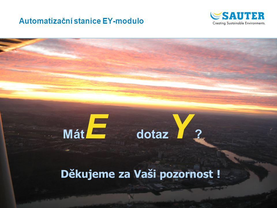43 Automatizační stanice EY-modulo Mát E dotaz Y ? Děkujeme za Vaši pozornost !