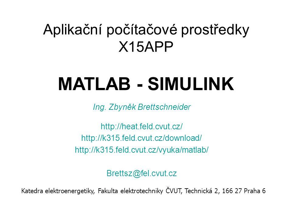 Simulink – zápis modelu Matlab – orientován na řádkové příkazy Simulink – nadstavba Matlabu – práce s bloky – vyšetřuje chovánídynamického systému - určen na časové řešení (simulaci) –předpoklad znalosti jeho matematického popisu Simulace – numerické řešení soustavy nelineárních diferenciálních rovnic nutno určit: – Metodu řešení (ODE45, …) – Volbu kroku (rychlost x přesnost)