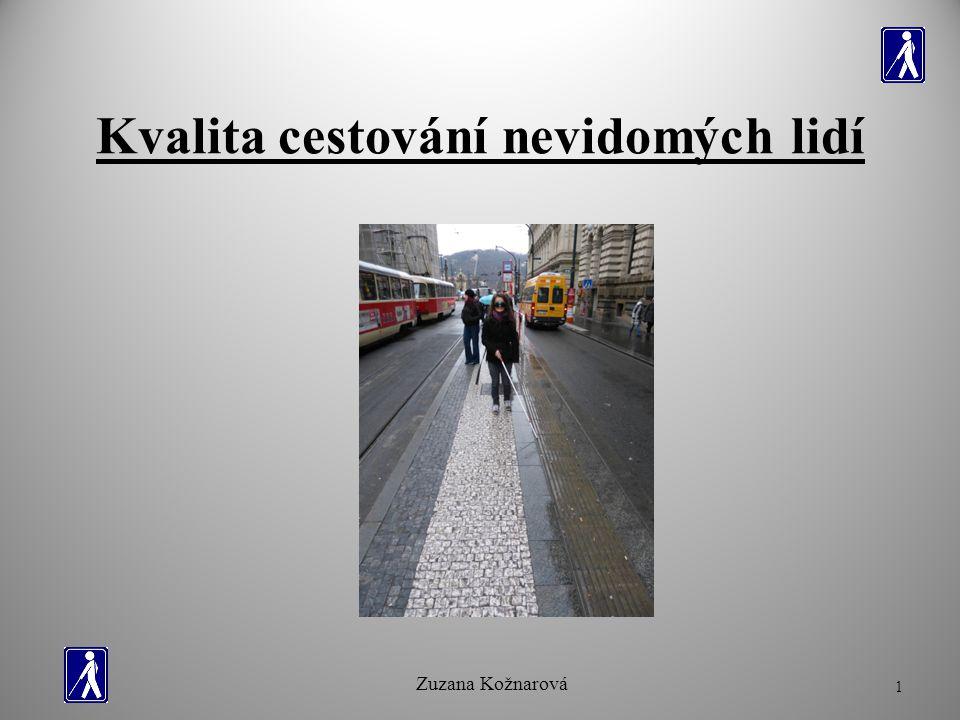 Kvalita cestování nevidomých lidí Zuzana Kožnarová 1