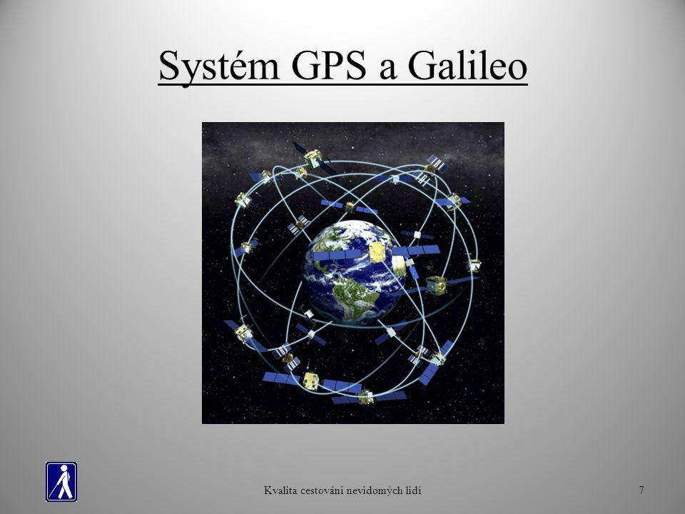 Systém GPS a Galileo Kvalita cestování nevidomých lidí7