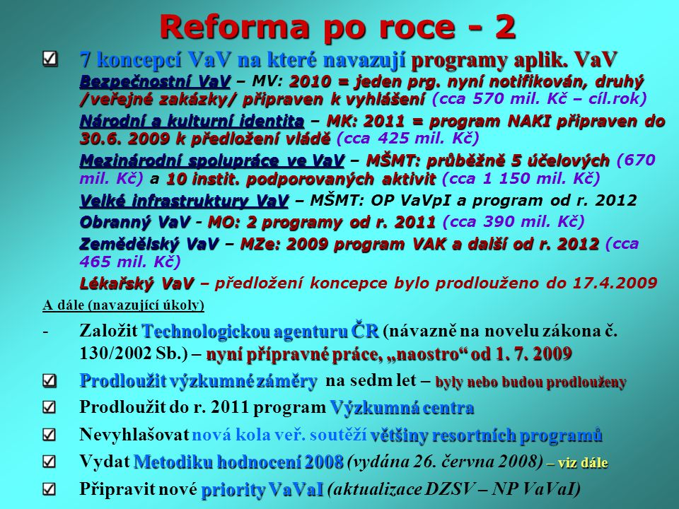 Reforma po roce - 2 7 koncepcí VaV na které navazují programy aplik.