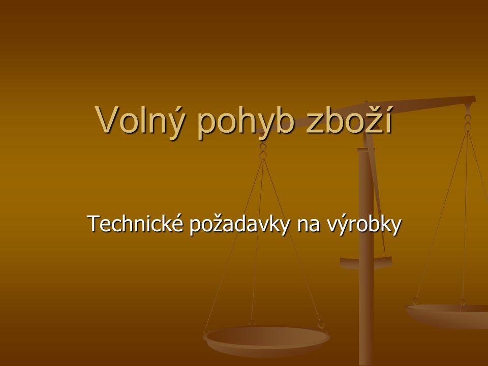 Volný pohyb zboží Technické požadavky na výrobky