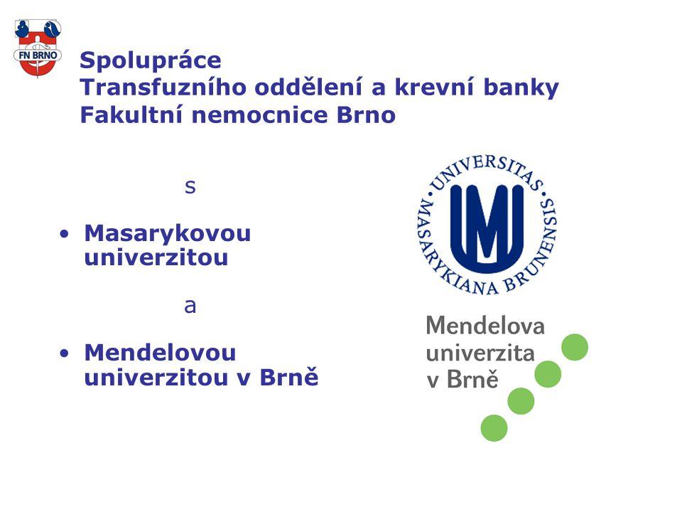Spolupráce Transfuzního oddělení a krevní banky Fakultní nemocnice Brno s Masarykovou univerzitou a Mendelovou univerzitou v Brně