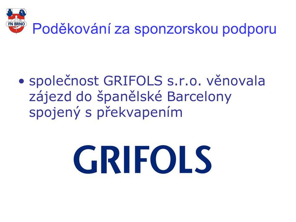 Poděkování za sponzorskou podporu společnost GRIFOLS s.r.o.