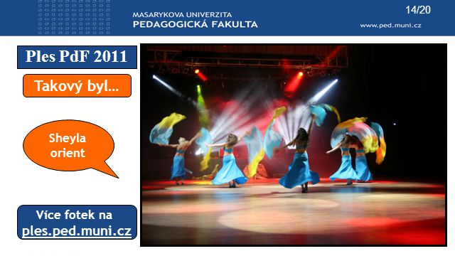 Ples PdF 2011 14/20 Takový byl… Více fotek na ples.ped.muni.cz Sheyla orient