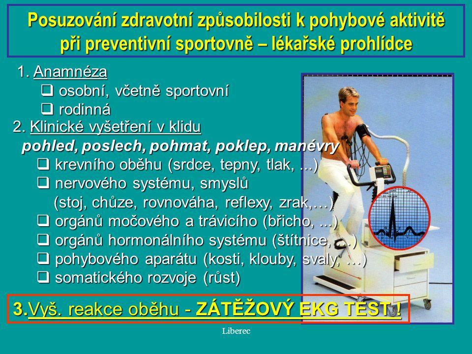 Liberec 3.Vyš. reakce oběhu - ZÁTĚŽOVÝ EKG TEST ! Posuzování zdravotní způsobilosti k pohybové aktivitě při preventivní sportovně – lékařské prohlídce