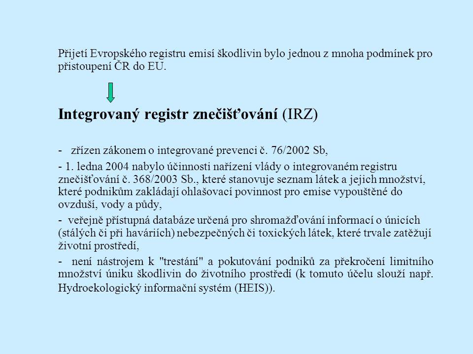 Přijetí Evropského registru emisí škodlivin bylo jednou z mnoha podmínek pro přistoupení ČR do EU.