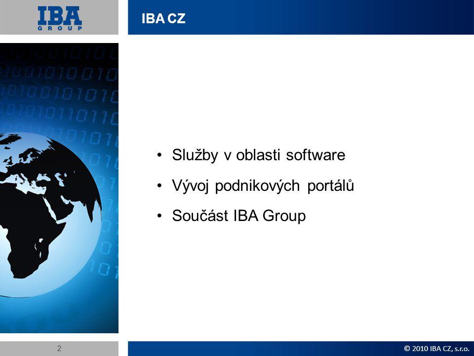 IBA CZ Služby v oblasti software Vývoj podnikových portálů Součást IBA Group © 2010 IBA CZ, s.r.o.