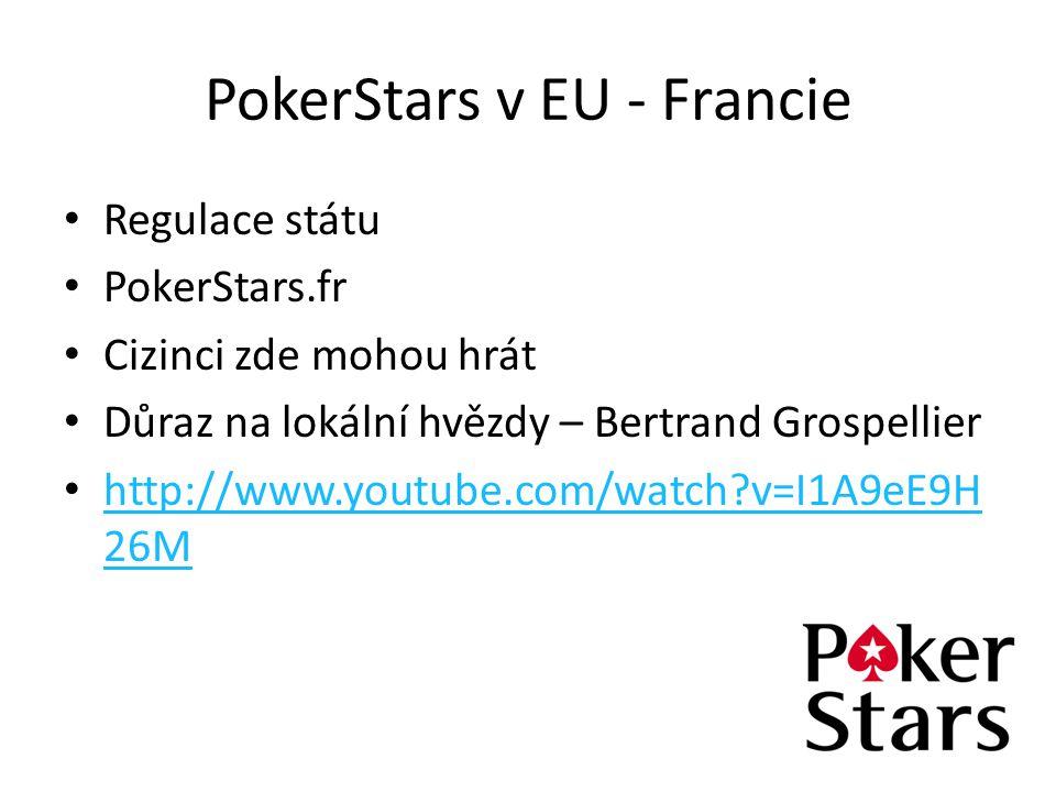 PokerStars v EU - Francie Regulace státu PokerStars.fr Cizinci zde mohou hrát Důraz na lokální hvězdy – Bertrand Grospellier http://www.youtube.com/wa