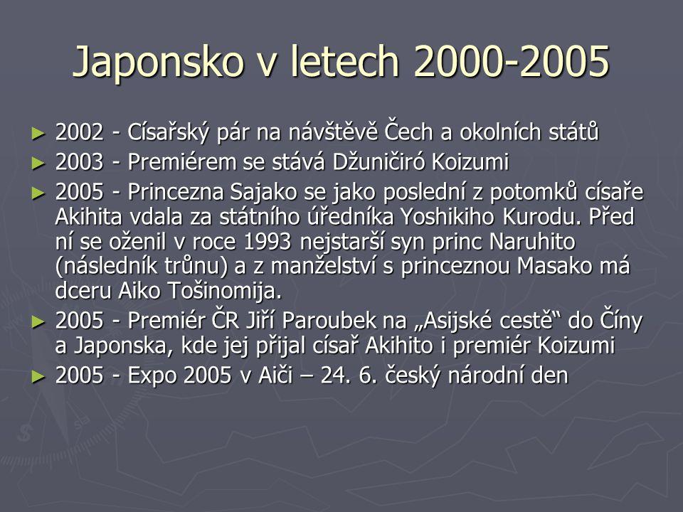 Japonsko v letech 2000-2005 ► 2002 - Císařský pár na návštěvě Čech a okolních států ► 2003 - Premiérem se stává Džuničiró Koizumi ► 2005 - Princezna S