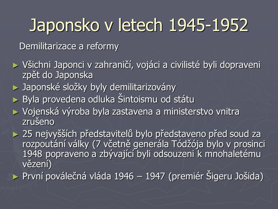 """Japonsko v letech 1945-1952 ► Ústava z roku 1947 vytvořila z Japonska skutečný parlamentní stát ► Došlo k zásadním změnám: 1.Zrušení některých předválečných privilegovaných skupin (vojenská služba, tajná rada a další) 2.Vláda se stala """"výborem většinové strany či koalice v parlamentu 3.Volební právo bylo rozšířeno na všechny muže a ženy starší 20 let."""