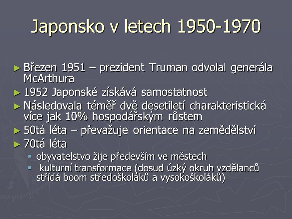 Japonsko v letech 1950-1970 ► Březen 1951 – prezident Truman odvolal generála McArthura ► 1952 Japonské získává samostatnost ► Následovala téměř dvě d