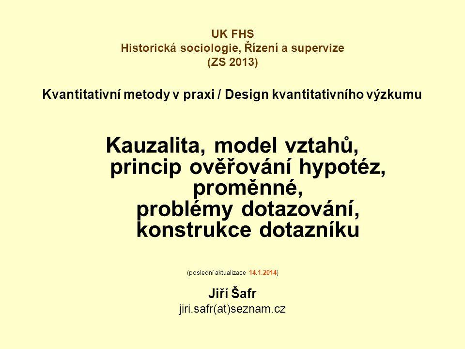 Kvantitativní metody v praxi / Design kvantitativního výzkumu Kauzalita, model vztahů, princip ověřování hypotéz, proměnné, problémy dotazování, konst
