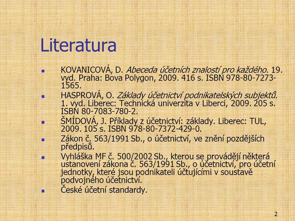 2 Literatura KOVANICOVÁ, D.Abeceda účetních znalostí pro každého.