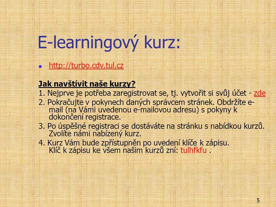 5 E-learningový kurz: http://turbo.cdv.tul.cz Jak navštívit naše kurzy.