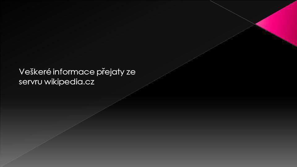Veškeré informace přejaty ze servru wikipedia.cz