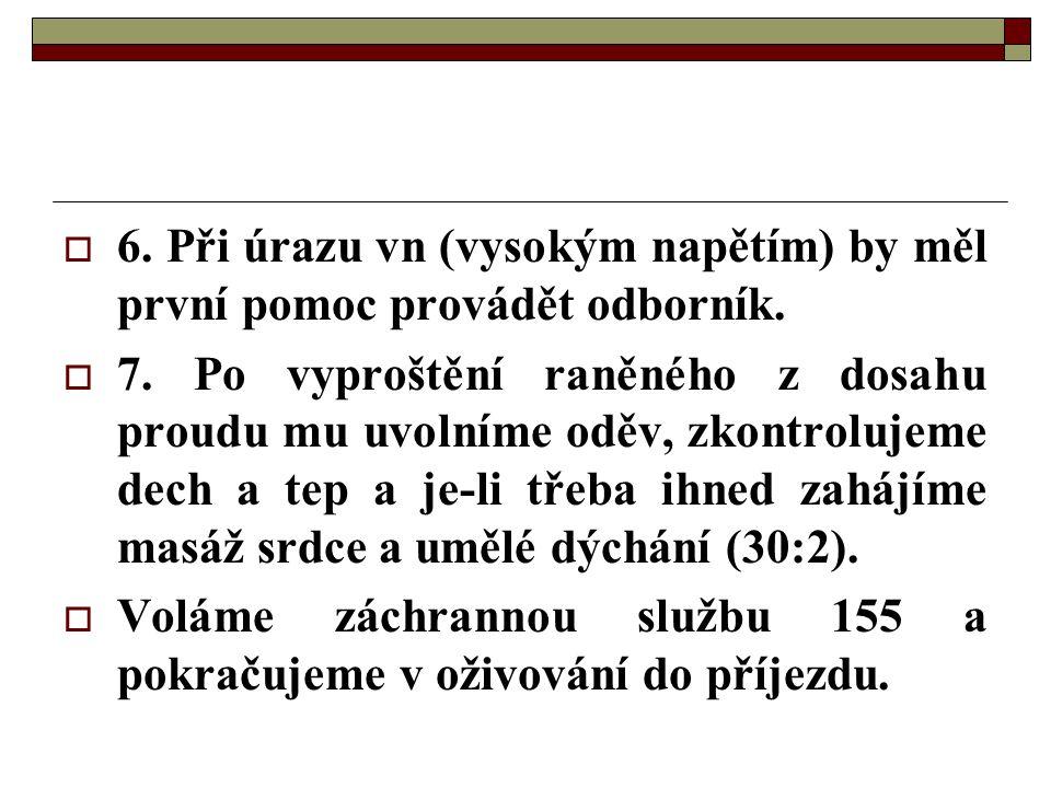Doplnění k tématu…  http://www.odbornecasopisy.cz/index.php?id _document=27099 http://www.odbornecasopisy.cz/index.php?id _document=27099  http://www.hw.cz/novinky/art2730-prvni- pomoc-pri-urazu-elektrickym-proudem-pro- obycejne-smrtelniky.html http://www.hw.cz/novinky/art2730-prvni- pomoc-pri-urazu-elektrickym-proudem-pro- obycejne-smrtelniky.html  http://elektrika.cz/data/clanky/prpoprur03042 8 http://elektrika.cz/data/clanky/prpoprur03042 8  http://www.zdrav.cz/modules.php?op=modloa d&name=News&file=article&sid=4142 http://www.zdrav.cz/modules.php?op=modloa d&name=News&file=article&sid=4142