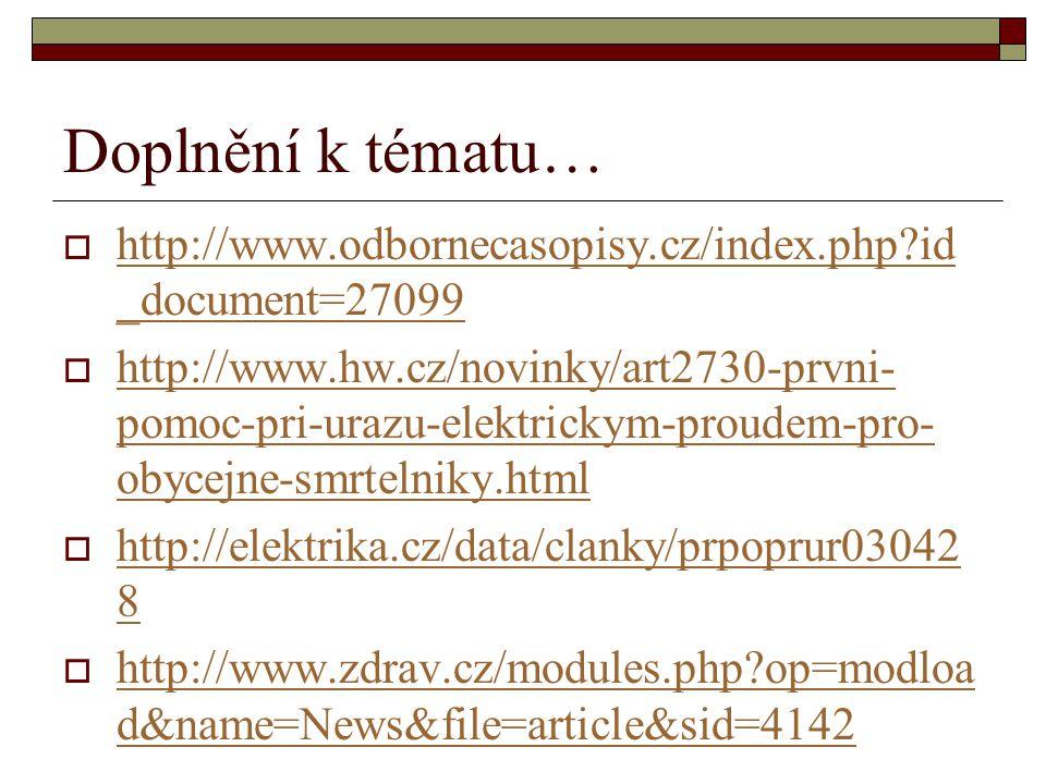 Doplnění k tématu…  http://www.odbornecasopisy.cz/index.php?id _document=27099 http://www.odbornecasopisy.cz/index.php?id _document=27099  http://ww