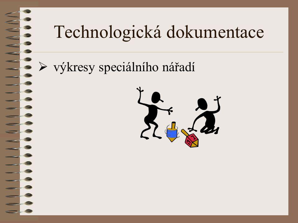 Technologická dokumentace  výkresy speciálního nářadí