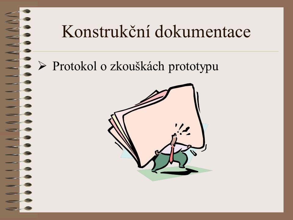 Konstrukční dokumentace  Protokol o zkouškách prototypu