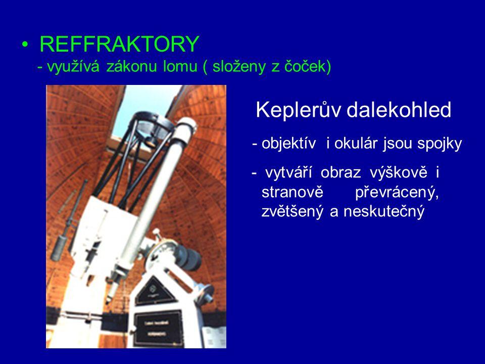 Newtonův dalekohled - největší reflektor má průměr 610 cm (Zelinčuskaja – Kavkaz), váží 42 t – výroba trvala 2 roky v současnosti – mozaikové zrkadlá riadené počítačom - první sestrojil Newton