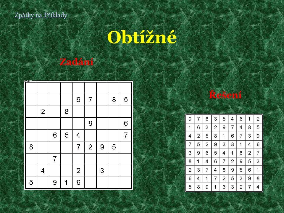 Návod Návod je jednoduchý – do čtvercové sítě vepisujte čísla 1 až 9 tak, aby se v žádném řádku ani sloupci nevyskytla dvě stejná čísla.