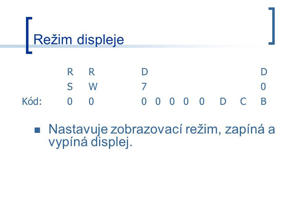 Režim displeje RRDD SW70 Kód:0000000DCB Nastavuje zobrazovací režim, zapíná a vypíná displej.