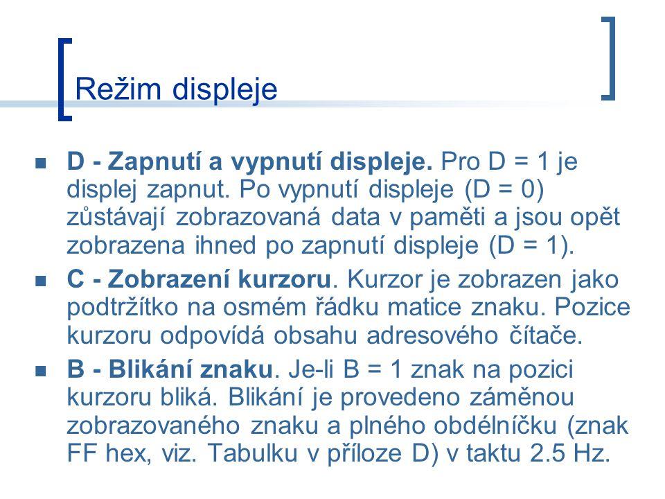 Režim displeje D - Zapnutí a vypnutí displeje.Pro D = 1 je displej zapnut.