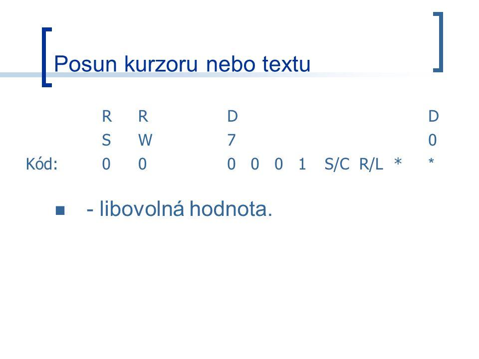Posun kurzoru nebo textu RRDD SW70 Kód:000001S/CR/L* * - libovolná hodnota.