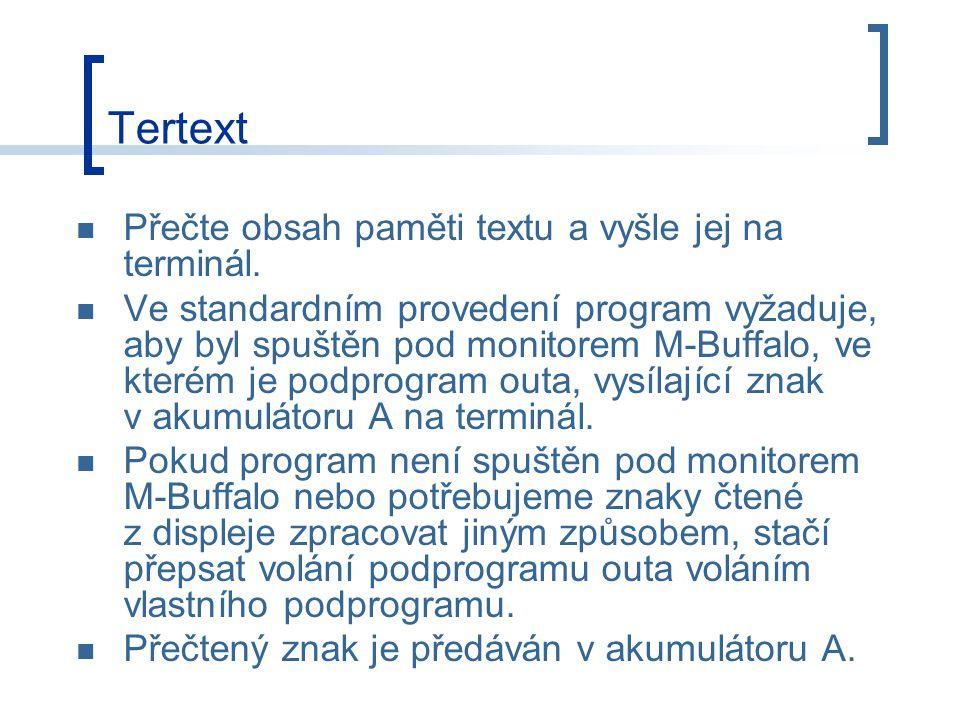 Tertext Přečte obsah paměti textu a vyšle jej na terminál.