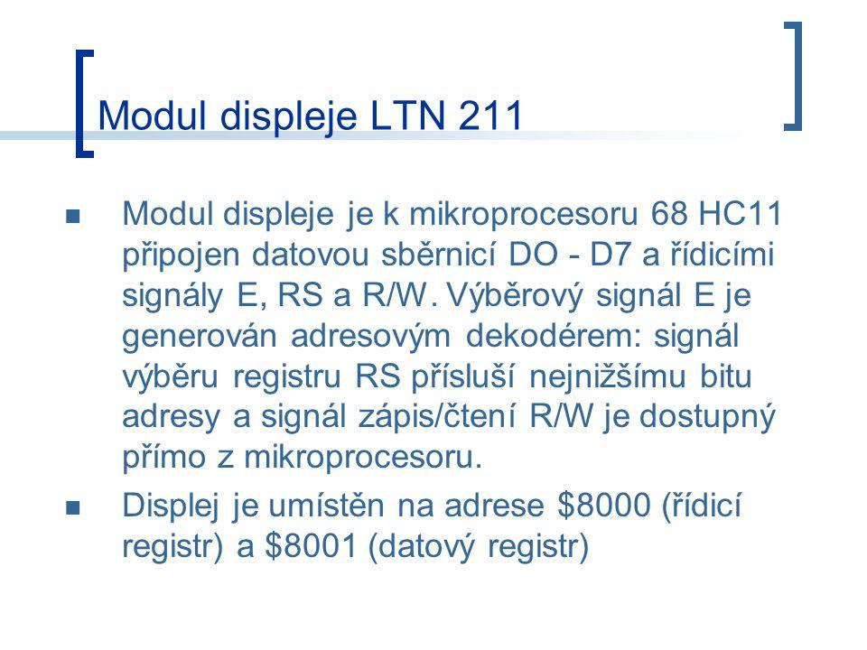 Modul displeje je k mikroprocesoru 68 HC11 připojen datovou sběrnicí DO - D7 a řídicími signály E, RS a R/W.