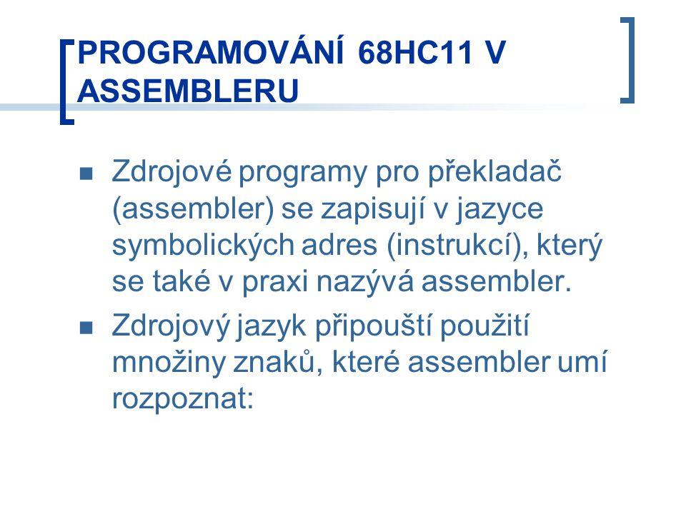 Zdrojové programy pro překladač (assembler) se zapisují v jazyce symbolických adres (instrukcí), který se také v praxi nazývá assembler.